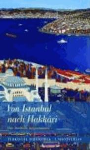 Von Istanbul nach Hakkari - Eine Rundreise in Geschichten.