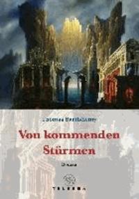 Von kommenden Stürmen - Roman.