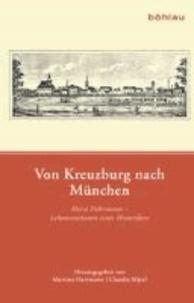 Von Kreuzburg nach München - Horst Fuhrmann - Lebensstationen eines Historikers.