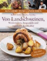 Von Landschweinen, Weiderindern, Biogockeln und regionaler Kochkultur.