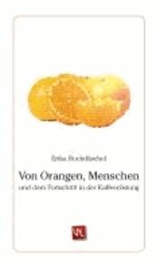 Von Orangen, Menschen und dem Fortschritt in der Kaffeeröstung.