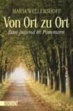 Von Ort zu Ort - Eine Jugend in Pommern.