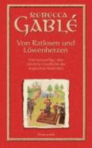 Von Ratlosen und Löwenherzen - Eine kurzweilige, aber nützliche Geschichte des englischen Mittelalters.