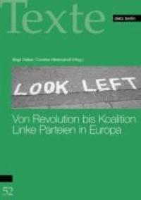 Von Revolution bis Koalition - Linke Parteien in Europa.
