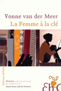 Vonne Van der Meer - La Femme à la clé.