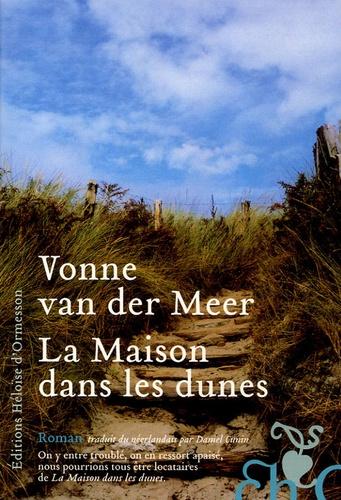 Vonne Van der Meer - La Maison dans les dunes.