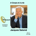Jacques Salomé - A corps et à cris. 1 CD audio