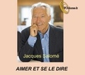 Jacques Salomé - Aimer et se le dire. 1 CD audio