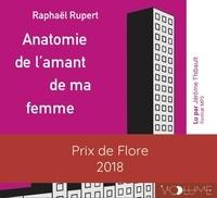 Raphaël Rupert - Anatomie de l'amant de ma femme. 1 CD audio