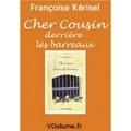 Françoise Kerisel - Cher cousin derrière les barreaux. 1 CD audio MP3