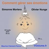 Simonne Mortera - Comment gérer ses émotions. 1 CD audio