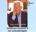 Jacques Salomé - Comment renoncer à nos autosabotages. 1 CD audio MP3