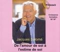 Jacques Salomé - De l'amour de soi à l'estime de soi. 1 CD audio