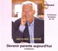 Jacques Salomé - Devenir parents aujourd'hui. 1 CD audio