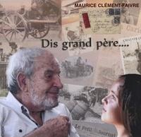 Maurice Clément-Faivre - Dis grand-père. 1 CD audio