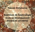 Pascale Etchebarne - Exercices de sophrologie (suite au développement durable de soi-même). 1 CD audio MP3
