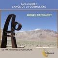 Michel Datcharry - Guillaumet - L'ange de la Cordillère. 1 CD audio MP3