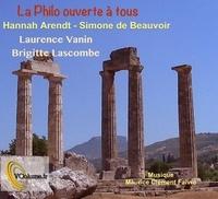 Laurence Vanin et Brigitte Lascombe - Hannah Arendt et Simone de Beauvoir. 1 CD audio