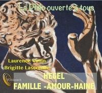 Laurence Vanin - Hegel et famille, amour, haine. 1 CD audio