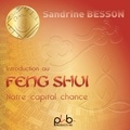Sandrine Besson - Initiation au feng shui - Notre capital chance.