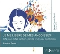 Patricia Penot - Je me libère de mes angoisses !. 1 CD audio MP3