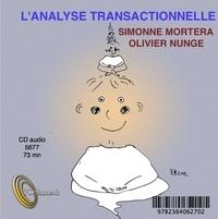 Simonne Mortera et Olivier Nunge - L'analyse transactionnelle. 1 CD audio
