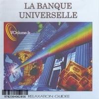 Nelly Nibert - La banque universelle. 1 CD audio