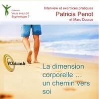 Patricia Penot - La dimension corporelle... un chemin vers soi. 1 CD audio