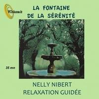 Nelly Nibert - La fontaine de la sérénité. 1 CD audio