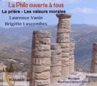 Laurence Vanin et Brigitte Lascombe - La prière - Les valeurs morales. 1 CD audio
