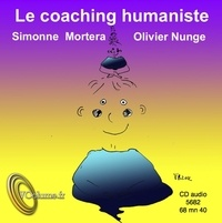 Simonne Mortera et Olivier Nunge - Le coaching humaniste. 1 CD audio