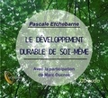 Pascale Etchebarne - Le développement durable de soi-même. 1 CD audio