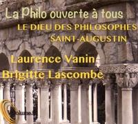 Laurence Vanin et Brigitte Lascombe - Le Dieu des philosophes ; Saint-Augustin. 1 CD audio