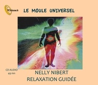 Nelly Nibert - Le moule universel. 1 CD audio