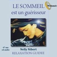 Nelly Nibert - Le sommeil est un guérisseur. 1 CD audio