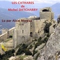 Michel Datcharry - Les Cathares. 1 CD audio MP3