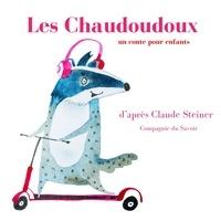 Claude Steiner - Les Chaudoudoux. 1 CD audio