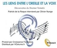 Patrick De La Roque - Les liens entre l'oreille et la voix - La technique FM Alexander. 1 CD audio