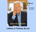 Jacques Salomé - Lettres à l'intime de soi. 1 CD audio MP3
