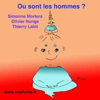Simonne Mortera et Olivier Nunge - Où sont les hommes ? L'identité au masculin. 1 CD audio