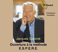 Jacques Salomé - Ouverture à la méthode ESPERE. 1 CD audio MP3