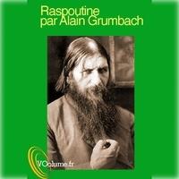 Alain Grumbach - Raspoutine, ange ou démon. 1 CD audio MP3