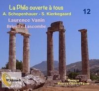Laurence Vanin et Brigitte Lascombe - Schopenhauer et Kierkegaard. 1 CD audio MP3