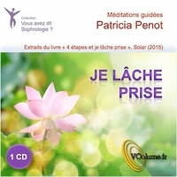 Patricia Penot - Sophrologie 2 : accompagnement au lâcher prise. 1 CD audio
