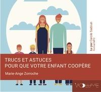 Marie-Ange Zorroche - Trucs et astuces pour que votre enfant coopère. 1 CD audio