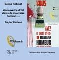 Céline Robinet - Vous avez le droit d'être de mauvaise humeur... Mais prévenez les autres !.