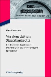 Vor dem dritten Staatsbankrott? - Der deutsche Schuldenstaat in historischer und internationaler Perspektive.