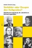 Martha Verdorfer - Vorbilder oder Zeugen des Zeitgeistes - Schulnamensgebung als umstrittene Erinnerungskultur.
