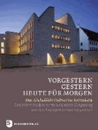 Vorgestern - gestern - heute für morgen - Das Bischöfliche Ordinariat Rottenburg: Geschichte des Bauwerks und seiner Umgebung von den Anfängen bis zur Gegenwart.