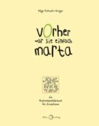 Vorher war sie einfach Marta - Buchstabenbilderbuch für Erwachsene.